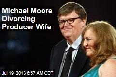 Michael Moore Divorcing Producer Wife