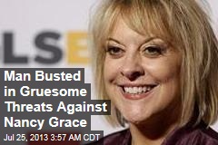 Man Busted After Gruesome Threats Against Nancy Grace