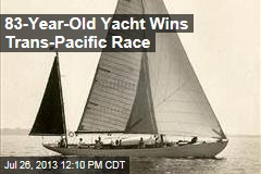 83-Year-Old Yacht Wins Trans-Pacific Race