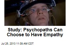 Study: Psychopaths Can Choose to Have Empathy