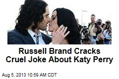 Russell Brand Cracks Cruel Joke About Katy Perry