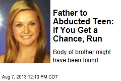 Father to Abducted Teen: If You Get a Chance, Run