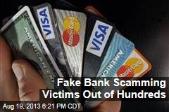 Fake Bank Scamming Victims Out of Hundreds