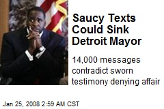 Saucy Texts Could Sink Detroit Mayor