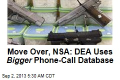 Move Over, NSA: DEA Uses Bigger Phone-Call Database