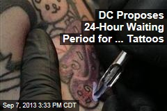 DC Proposes 24-Hour Waiting Period for ... Tattoos