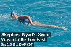 Skeptics Question Nyad's Record Swim