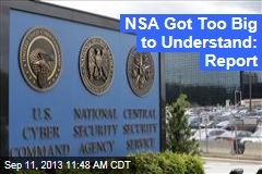 NSA Got Too Big to Understand: Report
