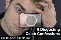 8 Disgusting Celeb Confessions