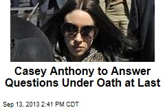 Casey Anthony to Answer Questions Under Oath at Last
