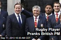 Rugby Player Pranks British PM