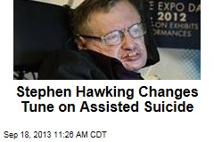 Stephen Hawking Changes Tune on Assisted Suicide