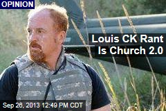 Louis CK Rant Is Church 2.0