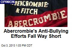 Abercrombie's Anti-Bullying Efforts Fall Way Short
