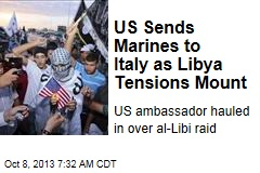 US Sends Marines to Italy as Libya Tensions Mount