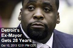 Detroit's Ex-Mayor Gets 28 Years