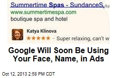 Google Will Soon be Using Your Face, Name, in Ads