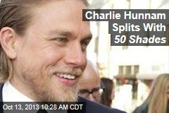 Charlie Hunnam Splits With 50 Shades