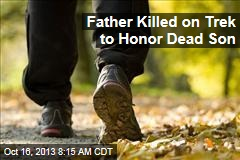 Father Killed on Trek to Honor Dead Son