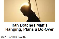Iran Botches Man's Hanging, Plans a Do-Over
