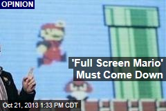 'Full Screen Mario' Must Come Down