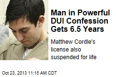 Man in Powerful DUI Confession Gets 6.5 Years