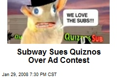 Subway Sues Quiznos Over Ad Contest