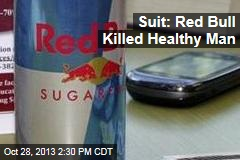 Suit: Red Bull Killed Healthy Man