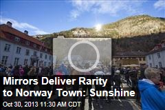 Mirrors Deliver Rarity to Norway Town: Sunshine