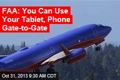 FAA: You Can Use Your Tablet, Phone Gate-to-Gate