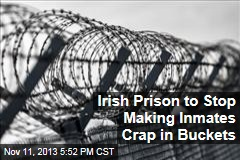 Irish Prison to Stop Making Inmates Crap in Buckets