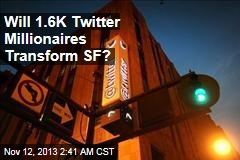 Will Twitter Millionaires Transform SF?
