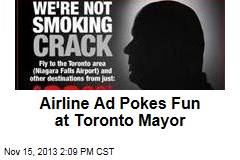 Airline Ad Pokes Fun at Toronto Mayor