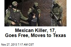 Mexican Killer, 17, Heads to Freedom in Texas