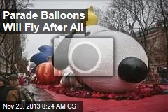 Parade Balloons Will Fly After All