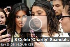 8 Celeb 'Charity' Scandals