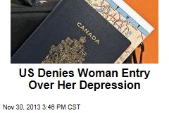Woman Too Depressed to Enter the US: Customs