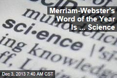 Merriam-Webster's Word of the Year Is ... Science