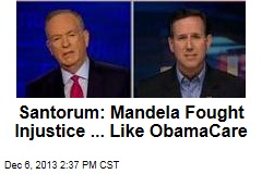 Santorum: Mandela Fought Injustice ... Like ObamaCare