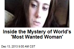 Inside the Mystery of World's 'Most Wanted Woman'