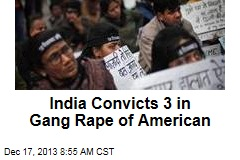 India Convicts 3 in Gang Rape of American