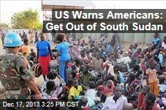 US Warns Americans: Get Out of South Sudan
