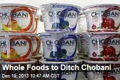 Whole Foods to Ditch Chobani