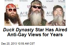 Duck Dynasty Star Has Aired Anti-Gay Views for Years
