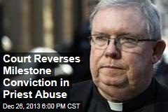 Court Reverses Milestone Conviction in Priest Abuse