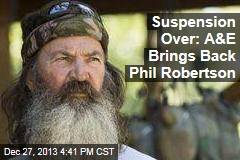 Suspension Over: A&E Brings Back Phil Robertson