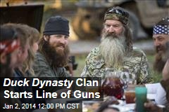 Duck Dynasty Clan Starts Line of Guns