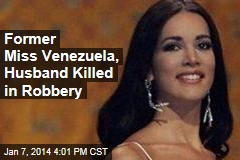 Former Miss Venezuela, Husband Killed in Robbery
