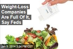 Feds: Weight-Loss Companies Are Full Of It