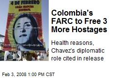 Colombia's FARC to Free 3 More Hostages